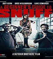 A Beginners Guide to Snuff 2016 Film