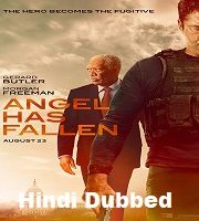 Angel Has Fallen Hindi Dubbed Film