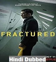 Fractured 2019 hindi film