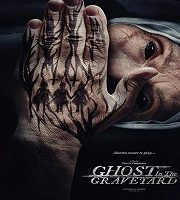 Ghost In The Graveyard 2019 film