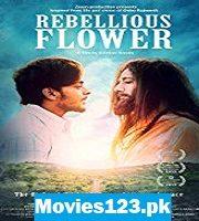 Rebellious Flower 2016 Film