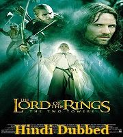The Lord of the Rings The Two Towers 2002 Hindi Film