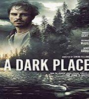 A Dark Place 2019 Film