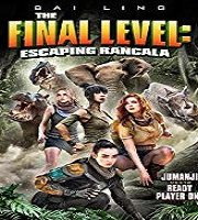 The Final Level Escaping Rancala 2019 Film