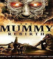 The Mummy Rebirth 2019 Film
