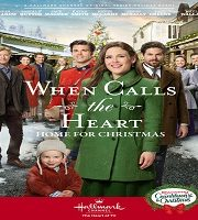 When Calls the Heart Home for Christmas 2019 Film