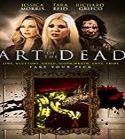 Art of the Dead 2019 Film