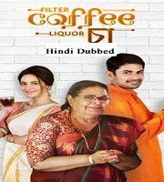 Filter Coffee Liquor Cha 2019 Hindi Film