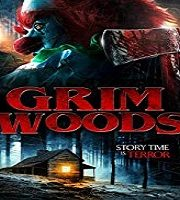 Grim Woods 2019 Film