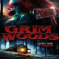 Grim Woods 2019 Film
