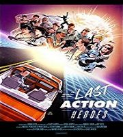 In Search of the Last Action Heroes 2019 Film