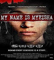 My Name is Myeisha 2020 Film