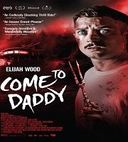 Come to Daddy 2019 Film