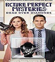 Picture Perfect Mysteries Dead Over Diamonds 2020 HDTV Film