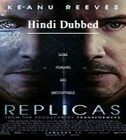 Replicas 2018 Hindi Dubbed Film