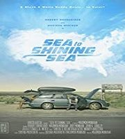 Sea to Shining Sea 2019 Film