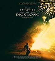 The Death Of Dick Long 2019 Film