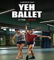 Yeh Ballet 2020 Hindi Film