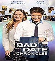 Bad Date Chronicles 2017 HDTV Film