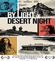 By Light Of Desert Night 2020 Film