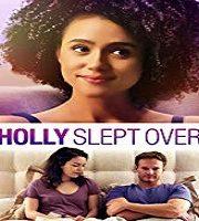 Holly Slept Over 2020 Film