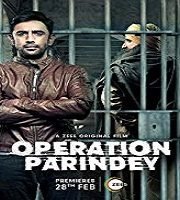 Operation Parindey 2020 Hindi Film