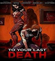 To Your Last Death 2020 Film 123movies