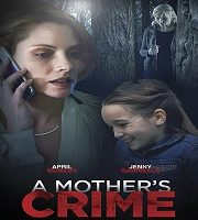 A Mothers Crime 2017 Hindi Dubbed Film 123movies