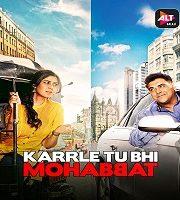 Karrle Tu Bhi Mohabbat 2017 Hindi Season 1 Complete Web Series 123movies