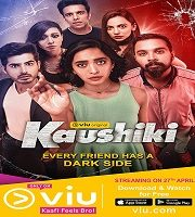 Kaushiki 2018 Hindi Season 1 Complete Web Series 123movies