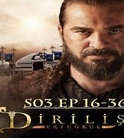 Dirilis Ertugrul Season 3 Ep 16 to 36