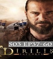 Dirilis Ertugrul Season 3 Episode 37 to 60