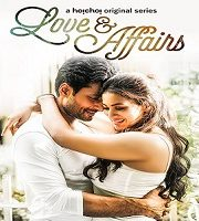 Love & Affairs 2020 Season 1 Hindi Complete Web Series 123movies