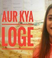 Aur Kya Loge 2019 Hindi Season 1 Complete Web Series 123movies