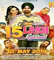 15 Lakh Kado Aauga 2019 Punjabi 123movies Film