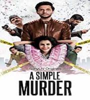A Simple Murder 2020 Hindi Season 1 Complete Web Series 123movies Film