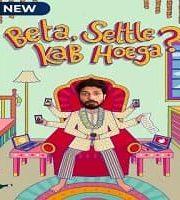 Beta Settle Kab Hoega 2021 Hindi Season 1 Complete Web Series 123movies Film