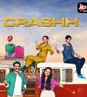Crashh 2021 Hindi Season 1 Complete Web Series 123movies Film