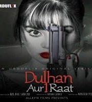 Dulhan aur Aik Raat 2021 Urdu Season 1 Pakistani Complete Web Series 123movies